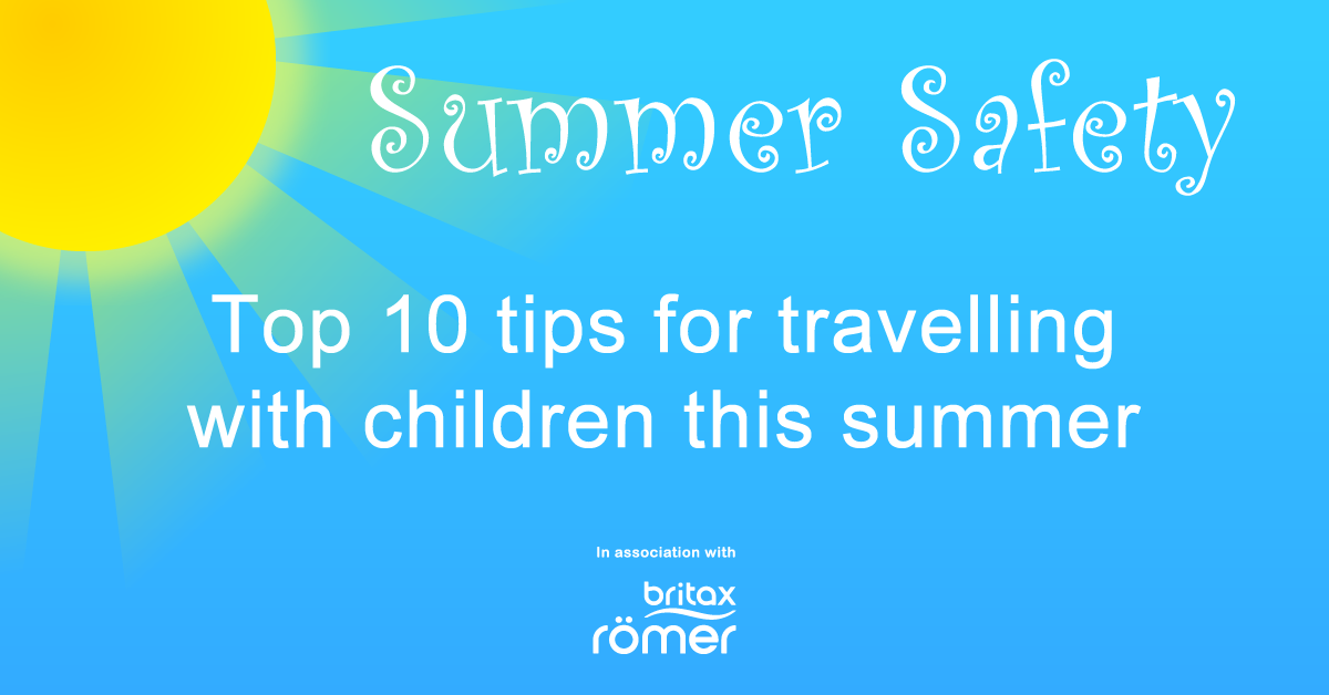 Top 10 tips for travelling with children this summer